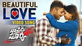Beautiful Love Video Song || Naa Peru Surya Naa Illu India || Allu Arjun, Anu Emmanuel