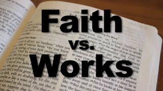 Faith vs. Works