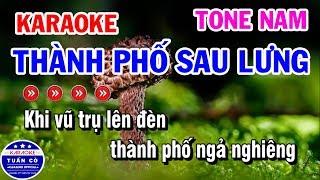 Karaoke Thành Phố Sau Lưng | Nhạc Sống Tone Nam | Karaoke Tuấn Cò