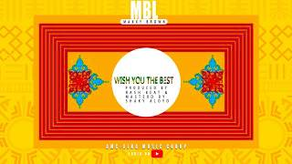 MBL - WISH YOU THE BEST (Official Music Audio)