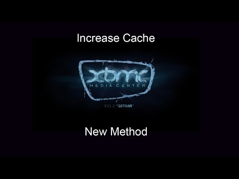 How to increase Cache on XBMC/Kodi 16 or Lower