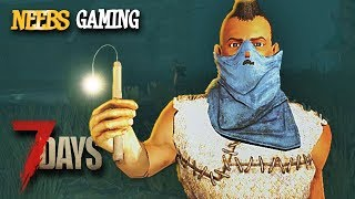 7 Days to Die - Should HE Have Dynamite?!