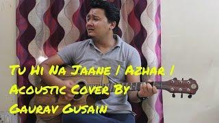 Tu Hi Na jaane | Azhar | Sonu Nigam, Prakriti Kakkar | Cover