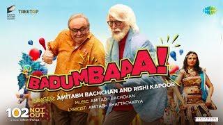 Badumbaaa | 102 Not Out | Full Song | Amitabh Bachchan | Rishi Kapoor |