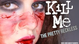 THE PRETTY RECKLESS - KILL ME (Music Video by DodoFoto)