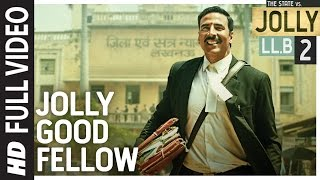 Jolly Good Fellow Full  Video Song | Jolly LLB 2 | Akshay Kumar, Huma Qureshi |  Meet Bros|T-Series