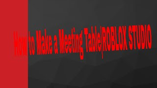 Making a Meeting Table| ROBLOX STUDIO