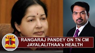 Rangaraj Pandey on Tamil Nadu CM's Health | Detailed Report | Thanthi TV