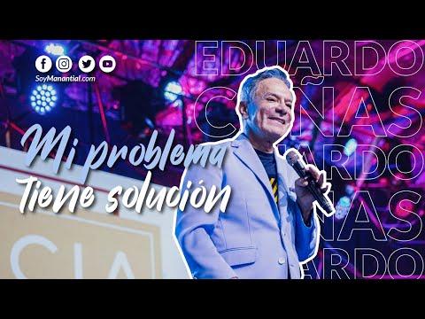 Mi problema tiene solución Apóstol Eduardo Cañas Estrada
