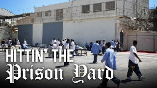 What to do when you hit the Prison Yard? - Prison Talk 2.3
