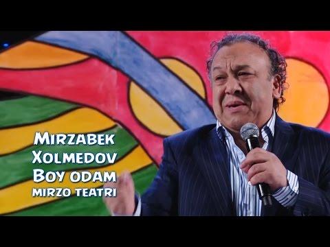 Mirzabek Xolmedov Boy odam Mirzo teatri Мирзабек Холмедов Бой одам Мирзо театри