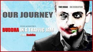 Buddha In A Traffic Jam | Our Journey | Vivek Agnihotri | Anupam Kher
