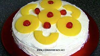 PINEAPPLE FRESH CREAM CAKE *COOK WITH FAIZA*