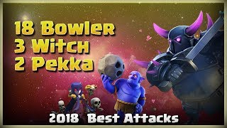 18 Bowler+2 Pekka+3 Witch = TH11 Best Attacks | TH11 War Strategy #205 | COC 2018 |