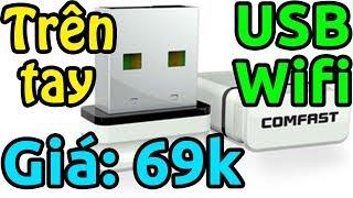 Trên tay USB Wifi Comfast giá 69k