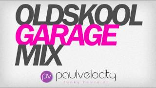 Oldskool Garage Mix UKG