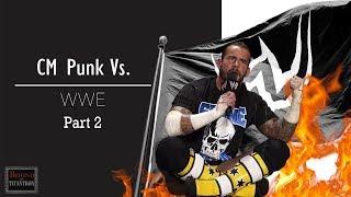 Behind The Titantron - CM Punk VS. The WWE - Episode 24 (Pt. 2)
