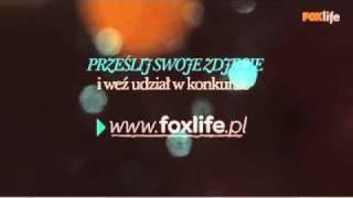 Konkurs: Zostań twarzą kanału FOX Life! www.foxlife.pl