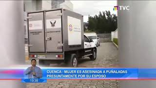 Cuenca: Mujer es asesinada a puñaladas presuntamente por su esposo