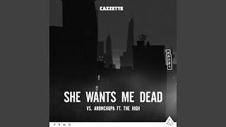 She Wants Me Dead