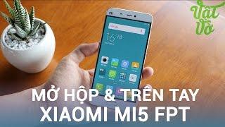 Vật Vờ  Mở hộp & đánh giá nhanh Xiaomi Mi5 chính hãng FPT