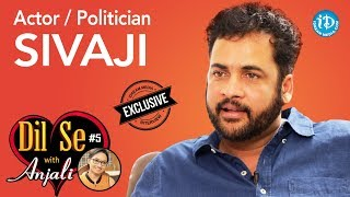 Actor / Politician Sivaji Exclusive Interview || Dil Se With Anjali #5 || #241