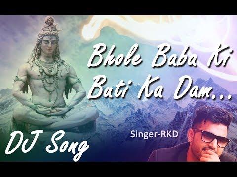 2018 Latest Bhola Dj Song || Har Har Mahadev || Singer RKD || Hindi Song Bhola Mix 2018