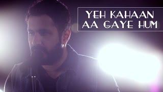 Yeh Kahaan Aa Gaye Hum - Silsila (Cover) | Suryaveer Hooja
