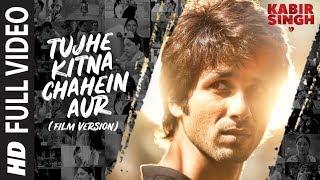 Full Song: Tujhe Kitna Chahein Aur (Film Version) | Kabir Singh | Shahid K, Kiara A | Mithoon |Jubin