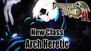 Dragon Nest Kr   New Class ARCH HERETIC