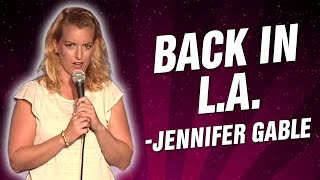 Jennifer Gable: Back in L.A. (Stand Up Comedy)