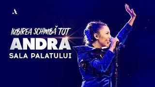 Andra - Iubirea Schimba Tot (Full Live Show @ Sala Palatului)
