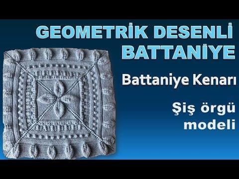 GEOMETRİK DESENLİ BATTANİYE. Battaniye Kenarı -  şiş örgü  modeli