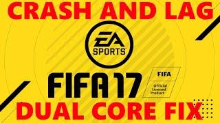 FIFA 17 Dual Core Fix Crash & Lag for Low End PC [CC]