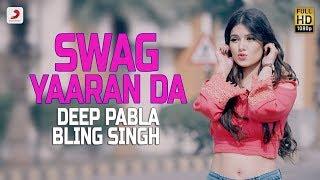 Deep Pabla - Swag Yaaran Da    Bling Singh   Latest Punjabi Hit Song 2017