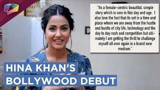 Hina Khan To Make Her Bollywood Debut