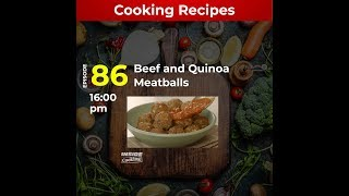 Inside Cooking EP 86: Beef And Quinoa Meatballs