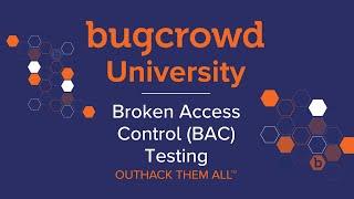 Bugcrowd University - Broken Access Control Testing