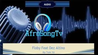 Floby Feat Dez Altino Ka Toin Yé