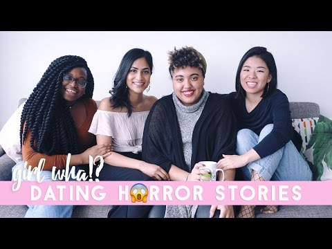 ✂ DATING: Sex, Horror Stories, Interracial Dating - GIRL WHA?!