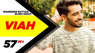 Viah (Full Video) | Maninder Buttar Ft. Bling Singh | Preet Hundal | Latest Punjabi Song 2016
