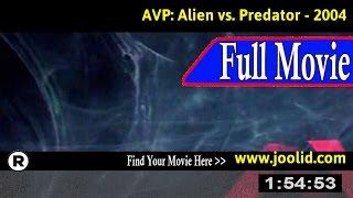Watch: AVP: Alien vs. Predator (2004) Full Movie Online