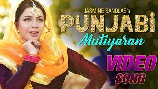 Punjabi Mutiyaran - Jasmine Sandlas || 2017 || Latest Punjabi || Full HD || Video Song