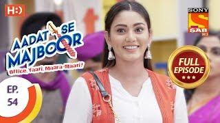 Aadat Se Majboor  - Ep 54 - Full Episode - 15th December, 2017