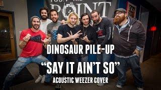 Dinosaur Pile-Up - Say It Ain