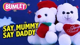 SAY MUMMY, SAY DADDY | CHILDREN RHYMES ON PARENT'S LOVE | BUMLET VIDEOS FOR KIDS | I LOVE  MOM & DAD