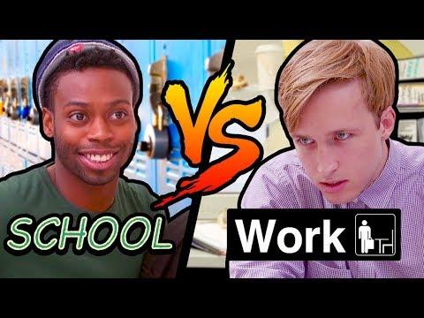 SCHOOL vs WORK