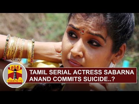 Popular Tamil Serial Actress Sabarna Anand commits Suicide...? | Thanthi Tv