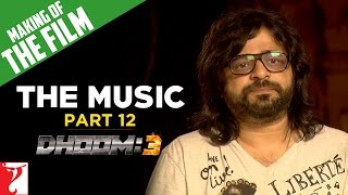 Making Of The Film - DHOOM:3 | Part 12 | The Music of DHOOM:3