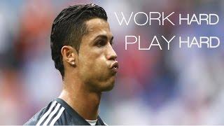 Cristiano Ronaldo / Work Hard Play Hard / HD